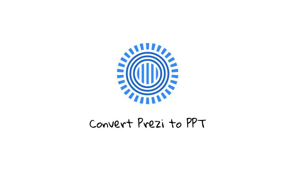 Convert prezi to PPT